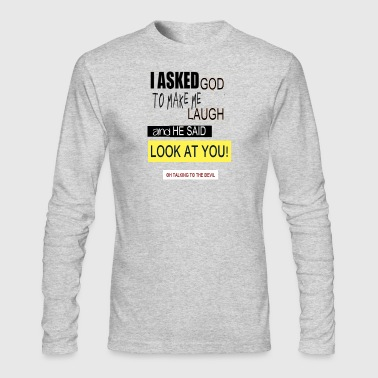 Ask asked god - Men's Long Sleeve T-Shirt by Next Level