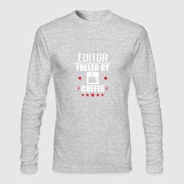 Editor Editor Fueled By Coffee - Men's Long Sleeve T-Shirt by Next Level