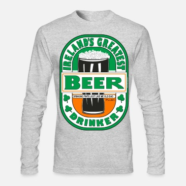 St Patricks Day Ireland's Greatest Beer Drinker. - Men's Long Sleeve T-Shirt by Next Level