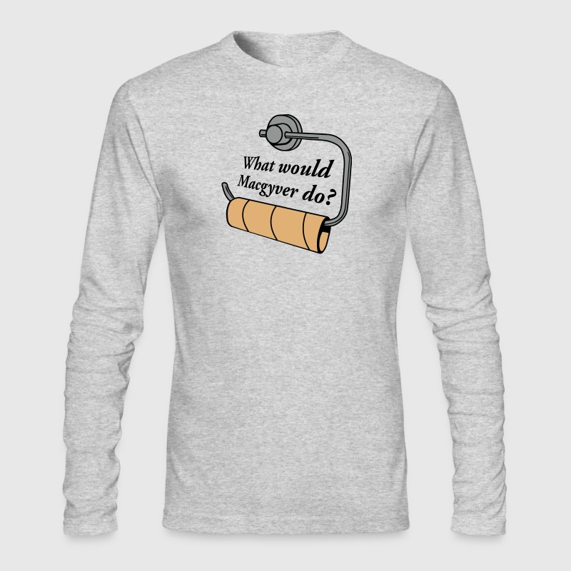 what would macgyver do - Men's Long Sleeve T-Shirt by Next Level