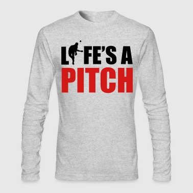 Life's a pitch - Men's Long Sleeve T-Shirt by Next Level