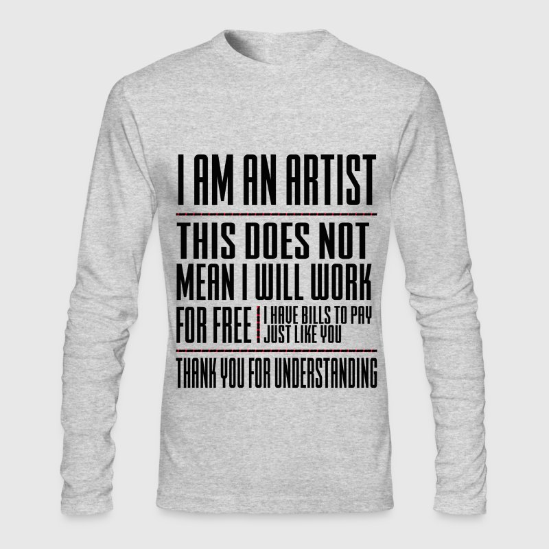 I AM AN ARTIST - Men's Long Sleeve T-Shirt by Next Level