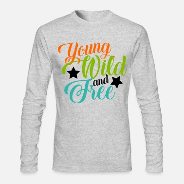 Wild Young wild and free - Men's Longsleeve Shirt