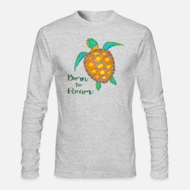 Sea Seaturtle born to roam - Men's Long Sleeve T-Shirt by Next Level