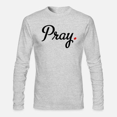 Prayer prayer - Men's Longsleeve Shirt
