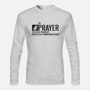 Prayer Prayer - Prayer - the best form of wireless comm - Men's Longsleeve Shirt