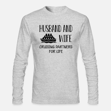 Husband and wife cruising partners for life b - Men's Longsleeve Shirt