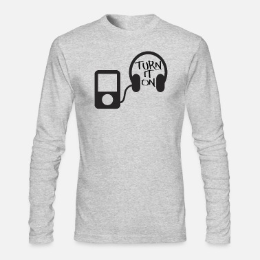 Turn On turn down for what turn it on - Men's Longsleeve Shirt