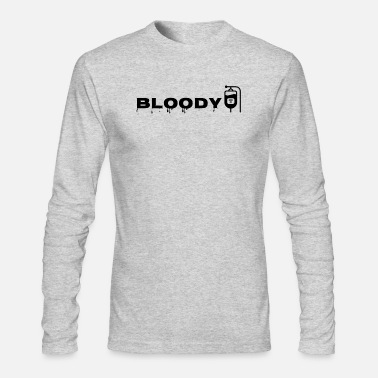 Bloody Bloody - Men's Long Sleeve T-Shirt by Next Level
