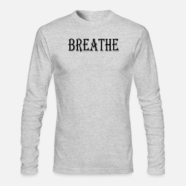 Breathing breathe - Men's Long Sleeve T-Shirt by Next Level