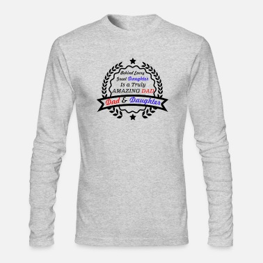 Father And Daughter Dad and Daughter - Men's Long Sleeve T-Shirt by Next Level
