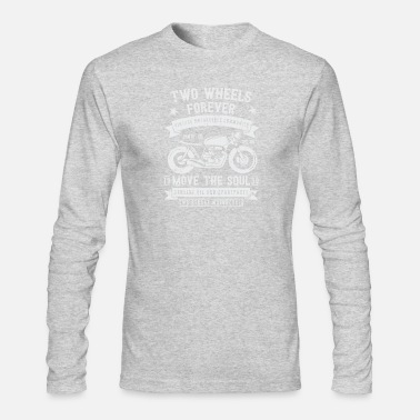 Motorcycle Two Wheels Forever - Men's Long Sleeve T-Shirt by Next Level