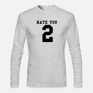 Hate You 2 Hate You 2 - Men's Longsleeve Shirt