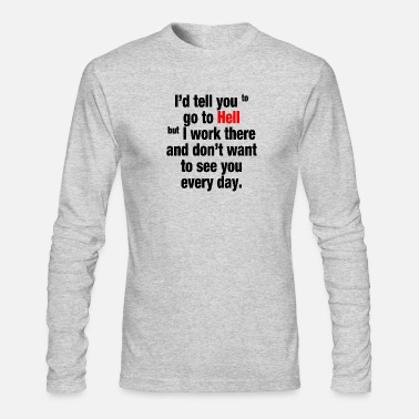 Stress WORK IN HELL - Men's Longsleeve Shirt