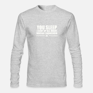 Octave You Sleep, I Stay Up All Night Binging Showchoir - Men's Longsleeve Shirt