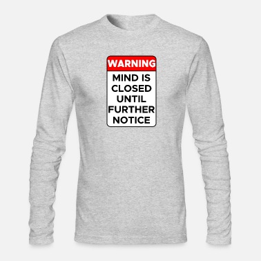 Warning Sign Warning Sign - Men's Long Sleeve T-Shirt by Next Level