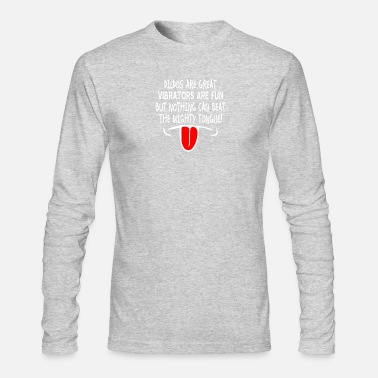 Dildo Dildos Are Great Vibrators Are Fun - Men's Long Sleeve T-Shirt by Next Level