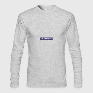 FM DESTROYS - Men's Long Sleeve T-Shirt by Next Level