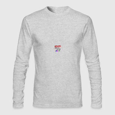 never give up on art - Men's Long Sleeve T-Shirt by Next Level