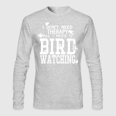 All I need is Bird Watching! - Men's Long Sleeve T-Shirt by Next Level