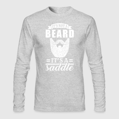 It's Not A Beard, It's a Saddle - Men's Long Sleeve T-Shirt by Next Level