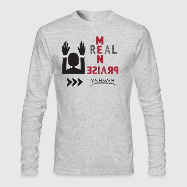 Real Men Praise - Men's Long Sleeve T-Shirt by Next Level
