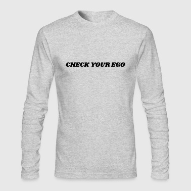 Check Your Ego 2 - Men's Long Sleeve T-Shirt by Next Level