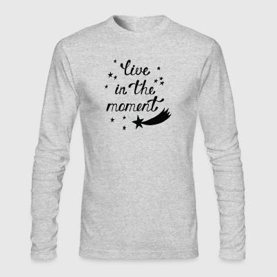 LIVE IN THE MOMENT - Men's Long Sleeve T-Shirt by Next Level