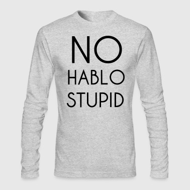 Stupid - Men's Long Sleeve T-Shirt by Next Level