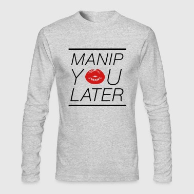 MANIPYOULATER - Men's Long Sleeve T-Shirt by Next Level