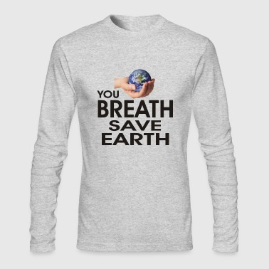 save earth - Men's Long Sleeve T-Shirt by Next Level