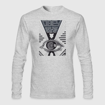 Obey Never Trust Your Own Eyes Believe - Men's Long Sleeve T-Shirt by Next Level