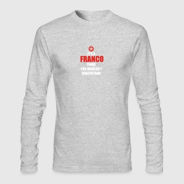 Geschenk it s a thing birthday understand FRANCO - Men's Long Sleeve T-Shirt by Next Level