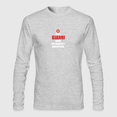Geschenk it s a thing birthday understand GIANNI - Men's Long Sleeve T-Shirt by Next Level