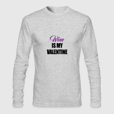 Wine is my Valentine - Men's Long Sleeve T-Shirt by Next Level