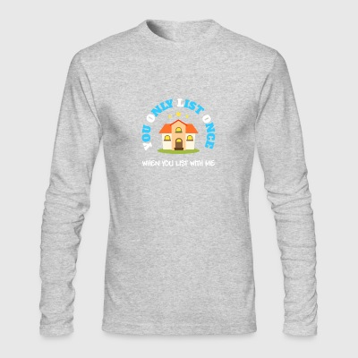 You Only List Once T-Shirt Real Estate Agent - Men's Long Sleeve T-Shirt by Next Level