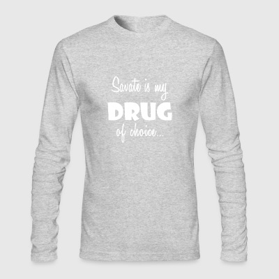 Savate Love Gift-Drug of Choice Cool Sport Present - Men's Long Sleeve T-Shirt by Next Level