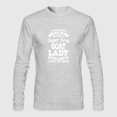 Dating A Super Sexy Goat Lady - Men's Long Sleeve T-Shirt by Next Level