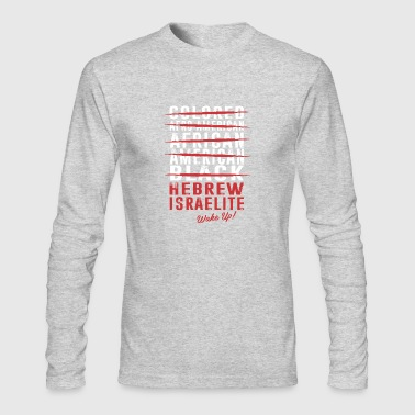 Hebrew Israelite WAke Up ! - Men's Long Sleeve T-Shirt by Next Level