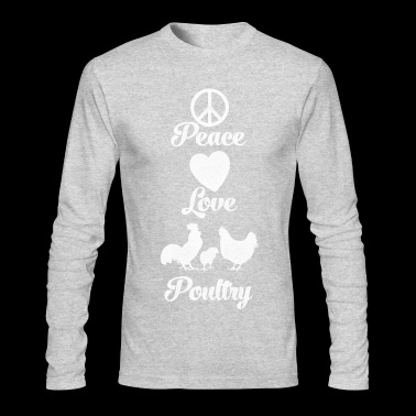 Peace Love Poultry - Men's Long Sleeve T-Shirt by Next Level