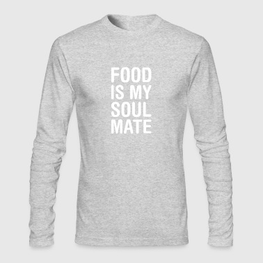 New Design Food is my Soul Mate Best Seller - Men's Long Sleeve T-Shirt by Next Level