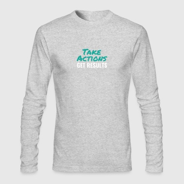 Take action to get results - Men's Long Sleeve T-Shirt by Next Level