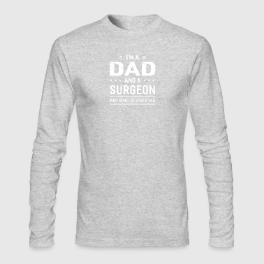 I m A Dad And Surgeon - Men's Long Sleeve T-Shirt by Next Level