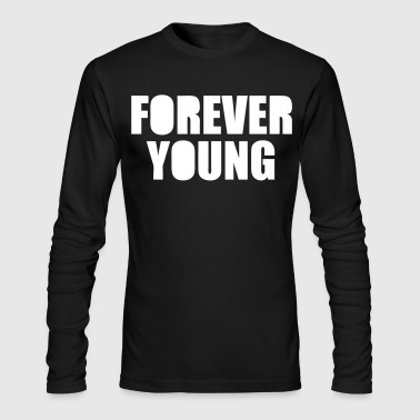 Forever Young - stayflyclothing.com - Men's Long Sleeve T-Shirt by Next Level