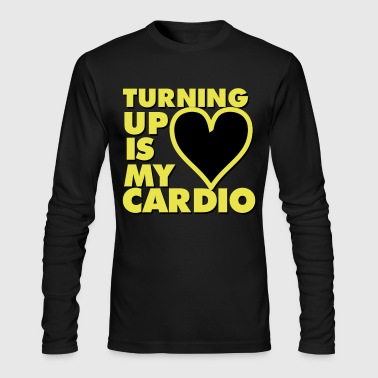 Turning Up Is My Cardio - Men's Long Sleeve T-Shirt by Next Level