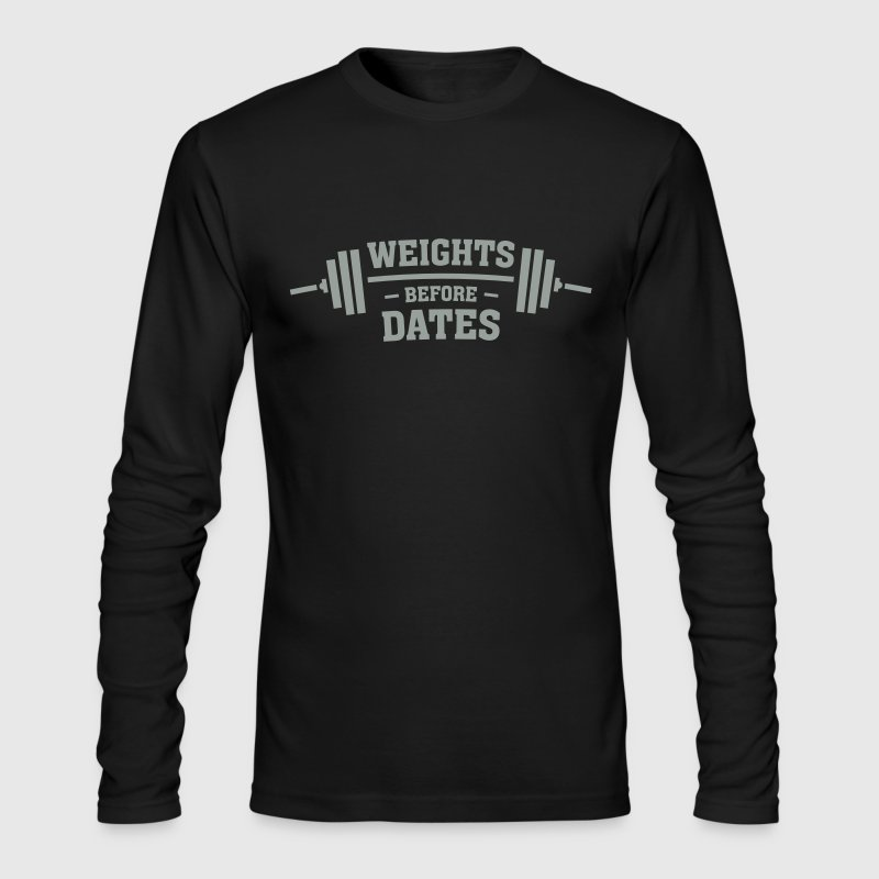 Weights Before Dates - Men's Long Sleeve T-Shirt by Next Level