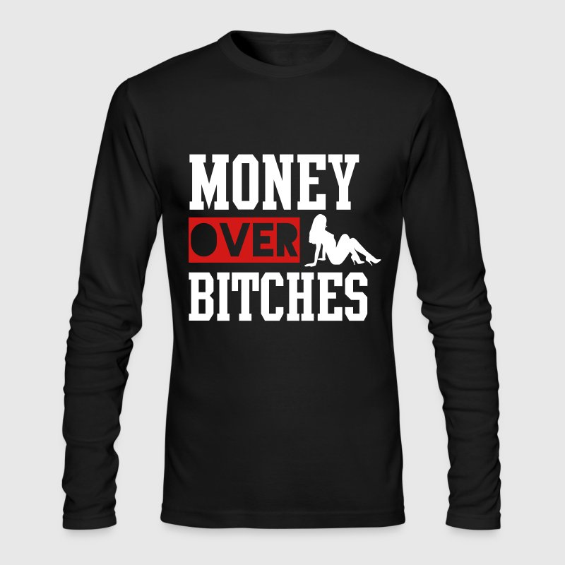 MONEY OVER BITCHES - Men's Long Sleeve T-Shirt by Next Level