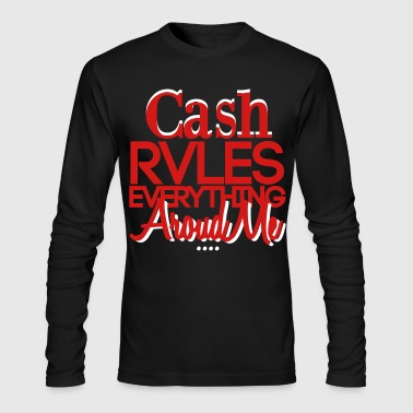 Cash Rules Everything Around Me - Men's Long Sleeve T-Shirt by Next Level