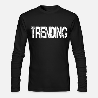 Trend Trending - Men's Long Sleeve T-Shirt by Next Level