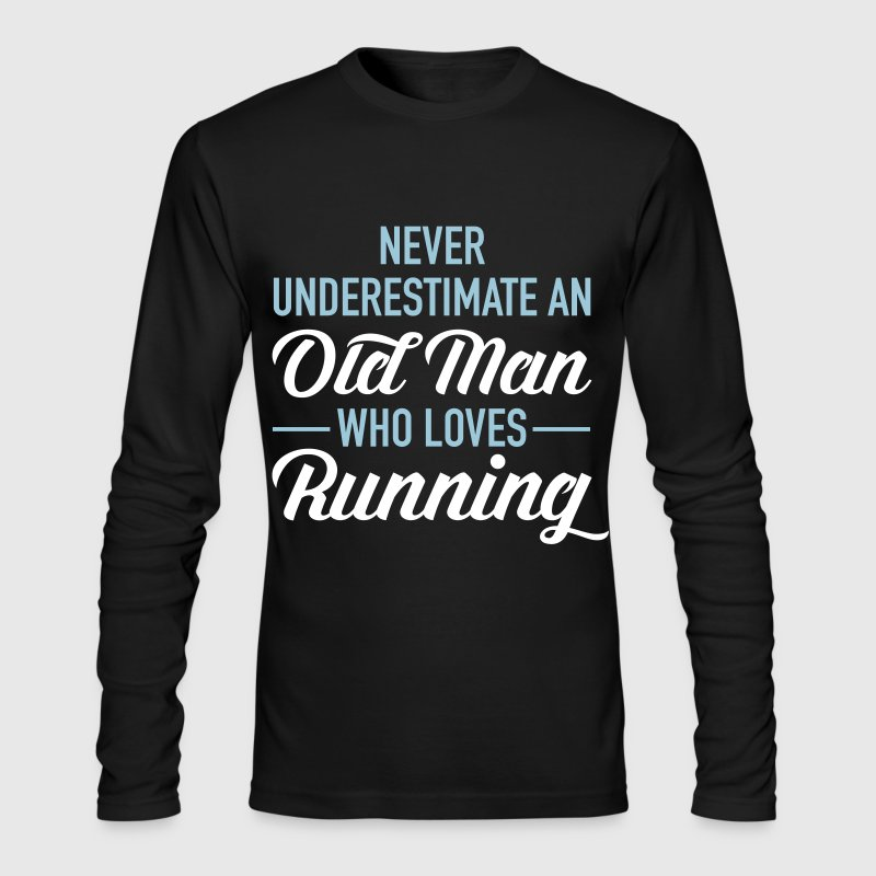 Never Underestimate An Old Man Who Loves Running - Men's Long Sleeve T-Shirt by Next Level